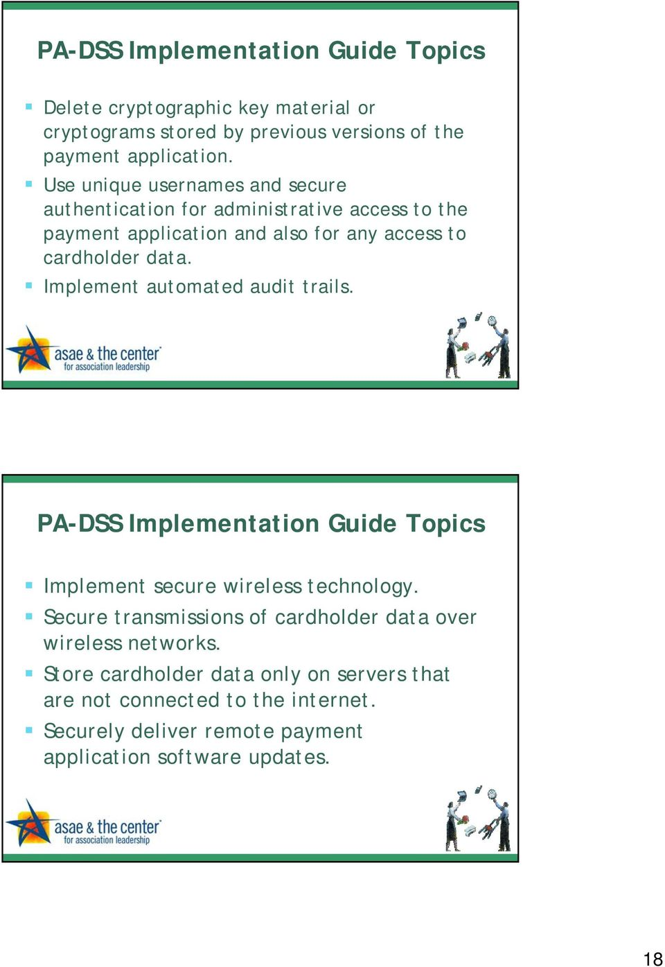 Implement automated audit trails. PA-DSS Implementation Guide Topics Implement secure wireless technology.