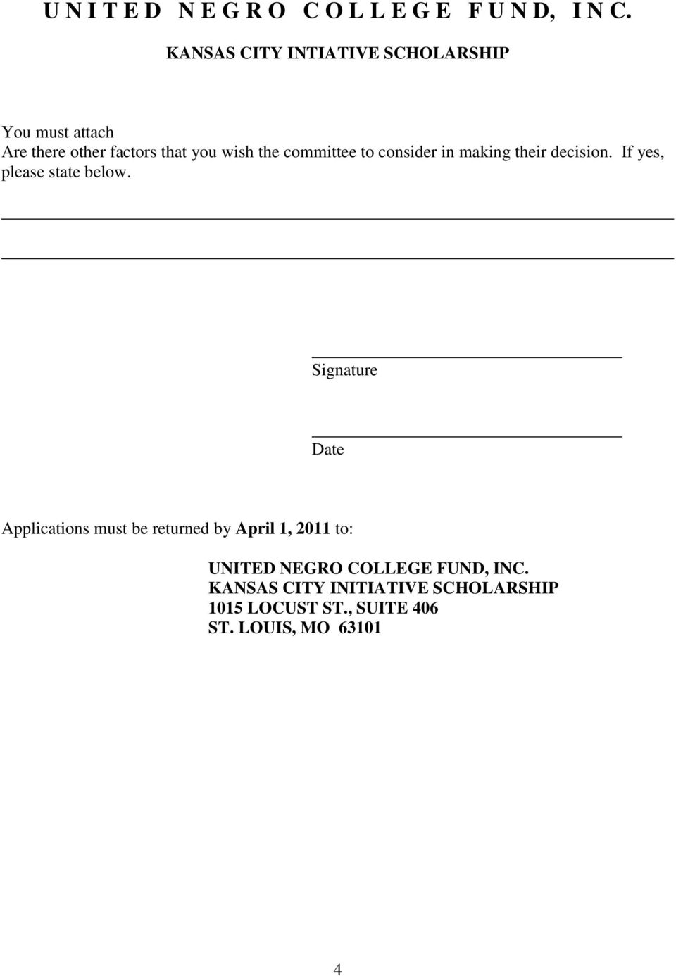 Signature Date Applications must be returned by April 1, 2011 to: UNITED NEGRO