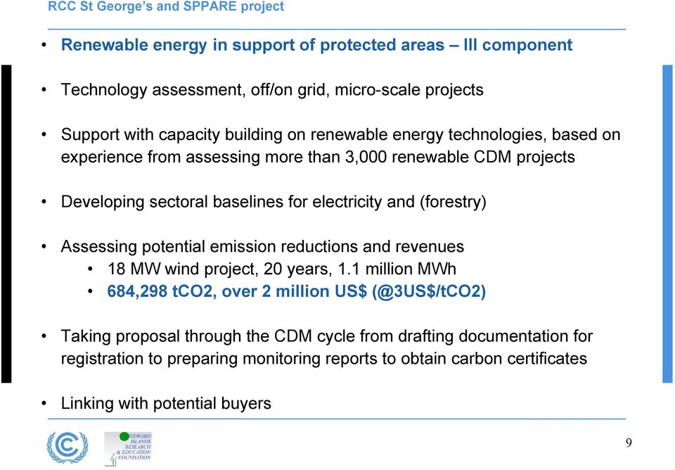 electricity and (forestry) Assessing potential emission reductions and revenues 18 MW wind project, 20 years, 1.