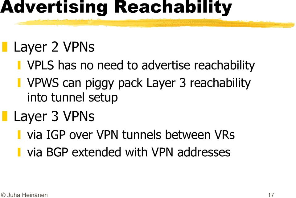 reachability into tunnel setup Layer 3 VPNs via IGP over VPN