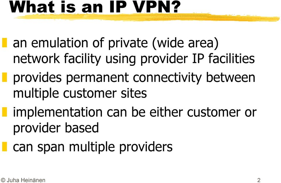 provider IP facilities provides permanent connectivity between