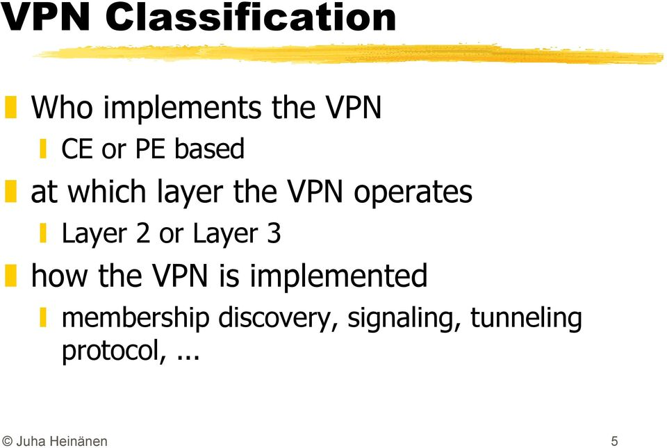 Layer 3 how the VPN is implemented membership