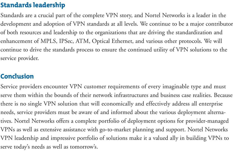 other protocols. We will continue to drive the standards process to ensure the continued utility of VPN solutions to the service provider.