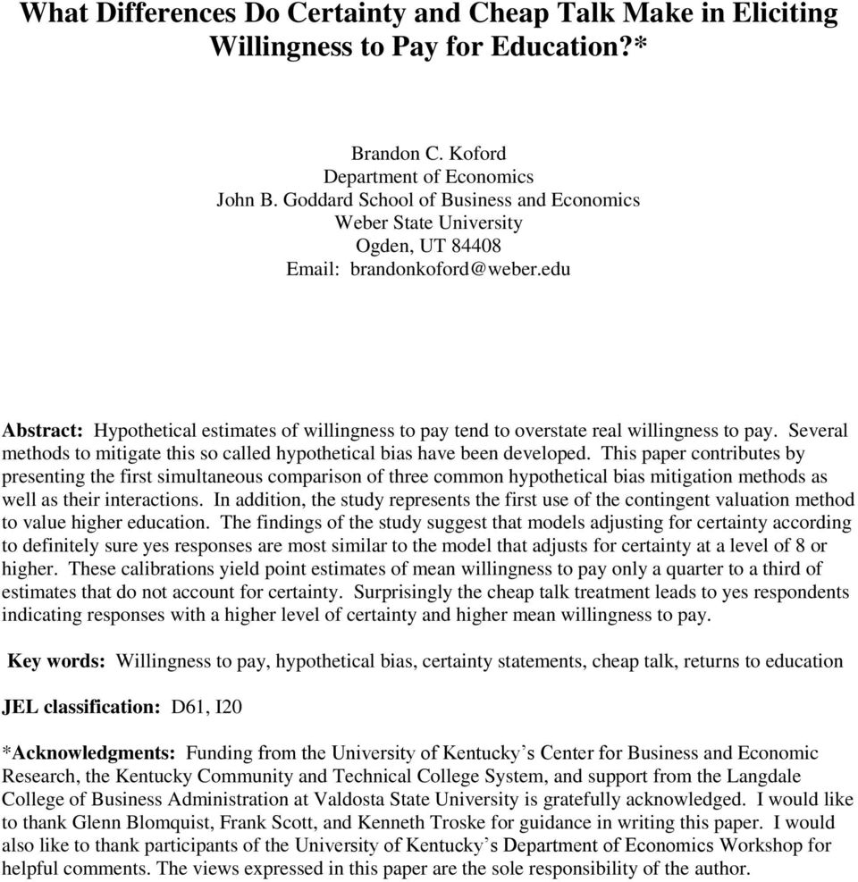 edu Abstract: Hypothetical estimates of willingness to pay tend to overstate real willingness to pay. Several methods to mitigate this so called hypothetical bias have been developed.