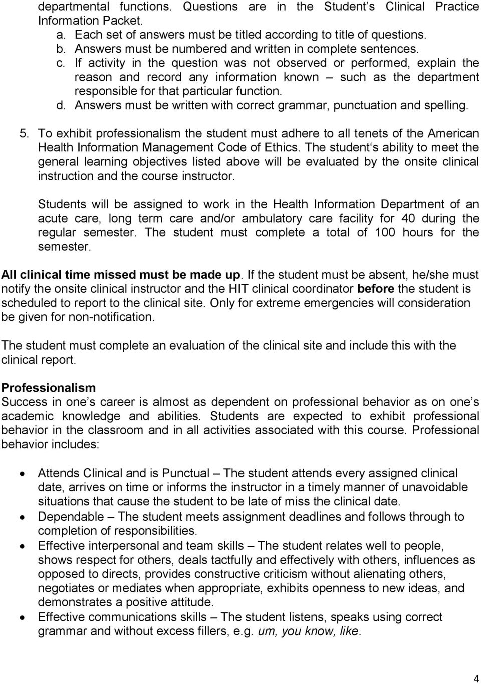 5. To exhibit professionalism the student must adhere to all tenets of the American Health Information Management Code of Ethics.
