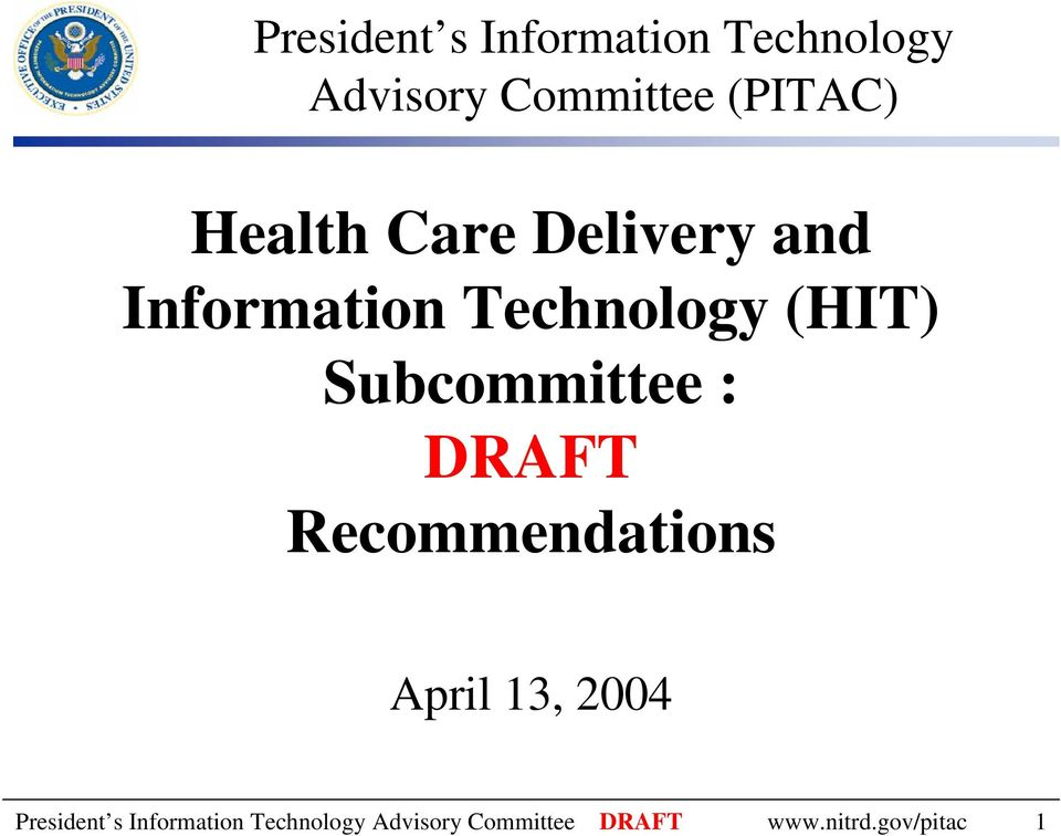 Subcommittee : DRAFT Recommendations April 13, 2004 President