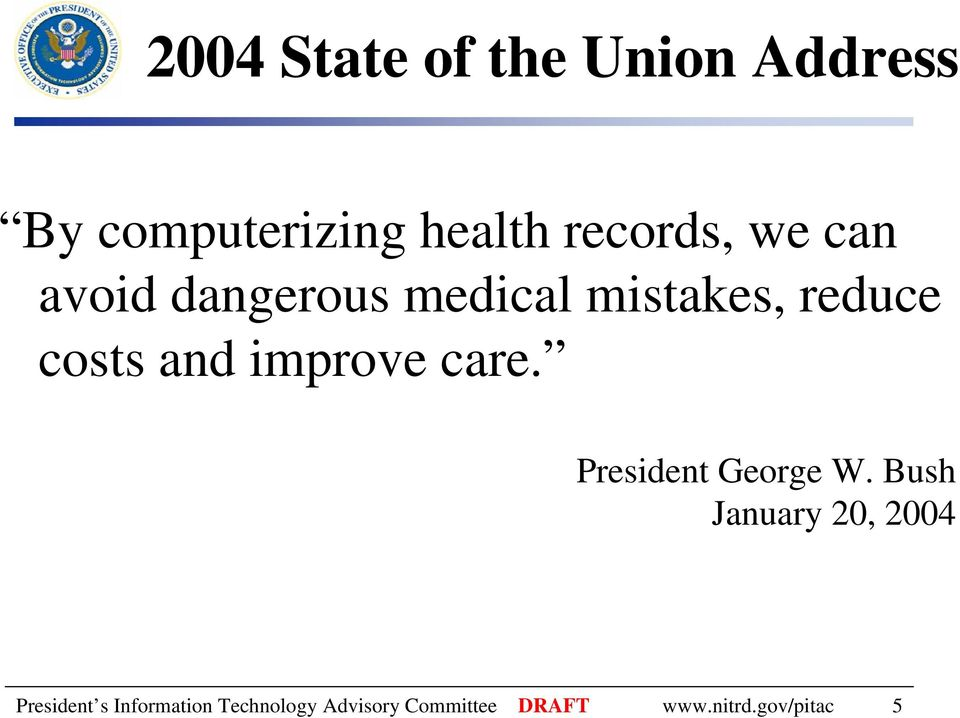 improve care. President George W.