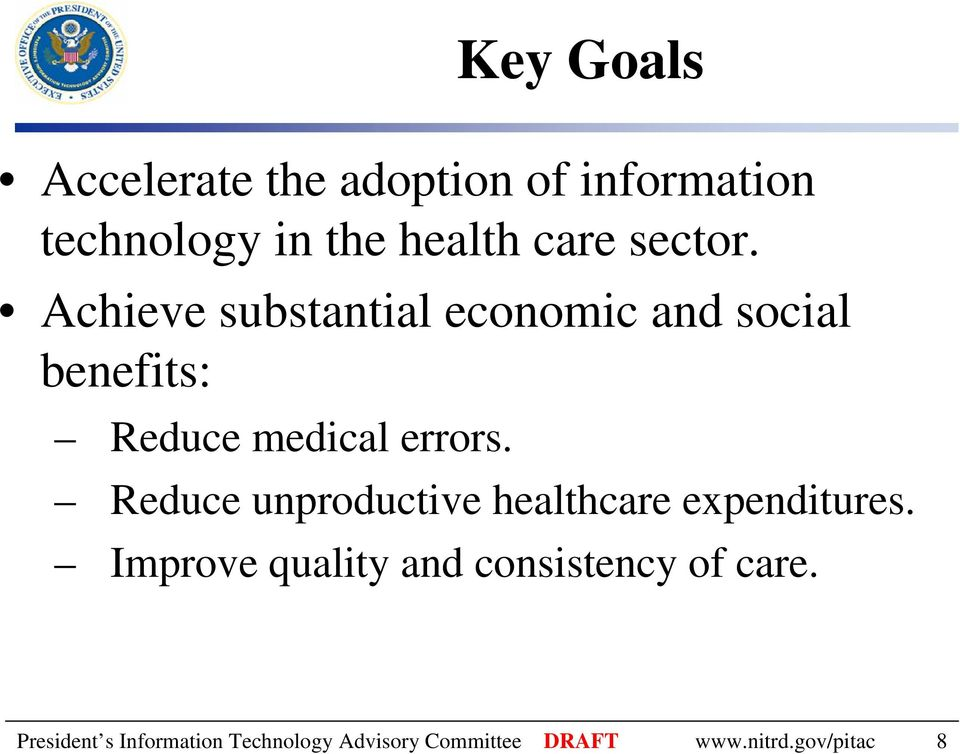 Reduce unproductive healthcare expenditures.