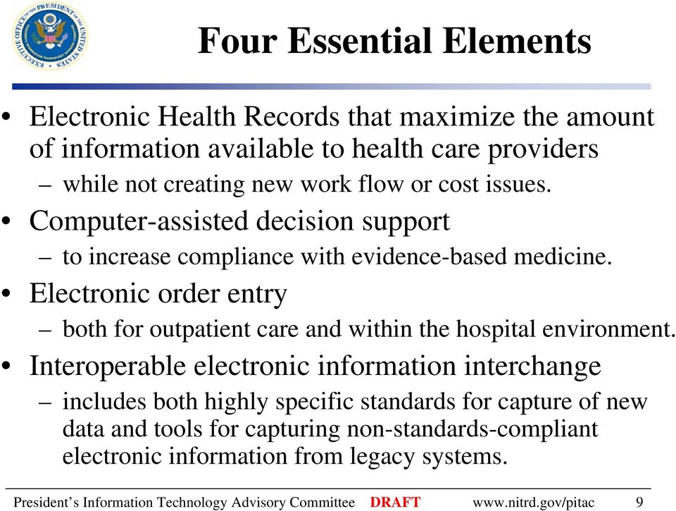 Electronic order entry both for outpatient care and within the hospital environment.