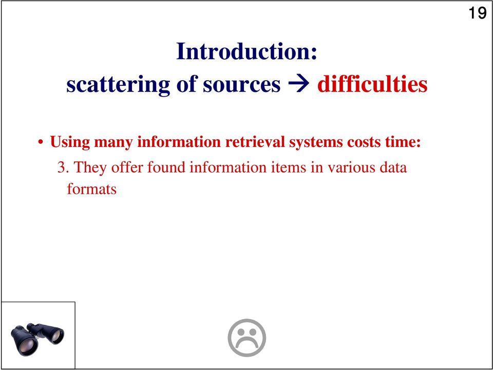 retrieval systems costs time: 3.