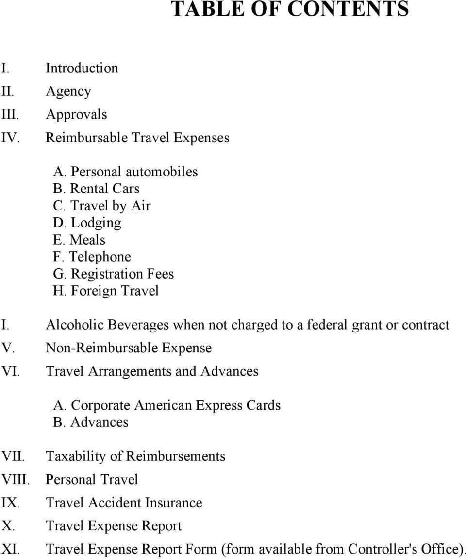 Alcoholic Beverages when not charged to a federal grant or contract V. Non-Reimbursable Expense VI. VII. VIII. IX.