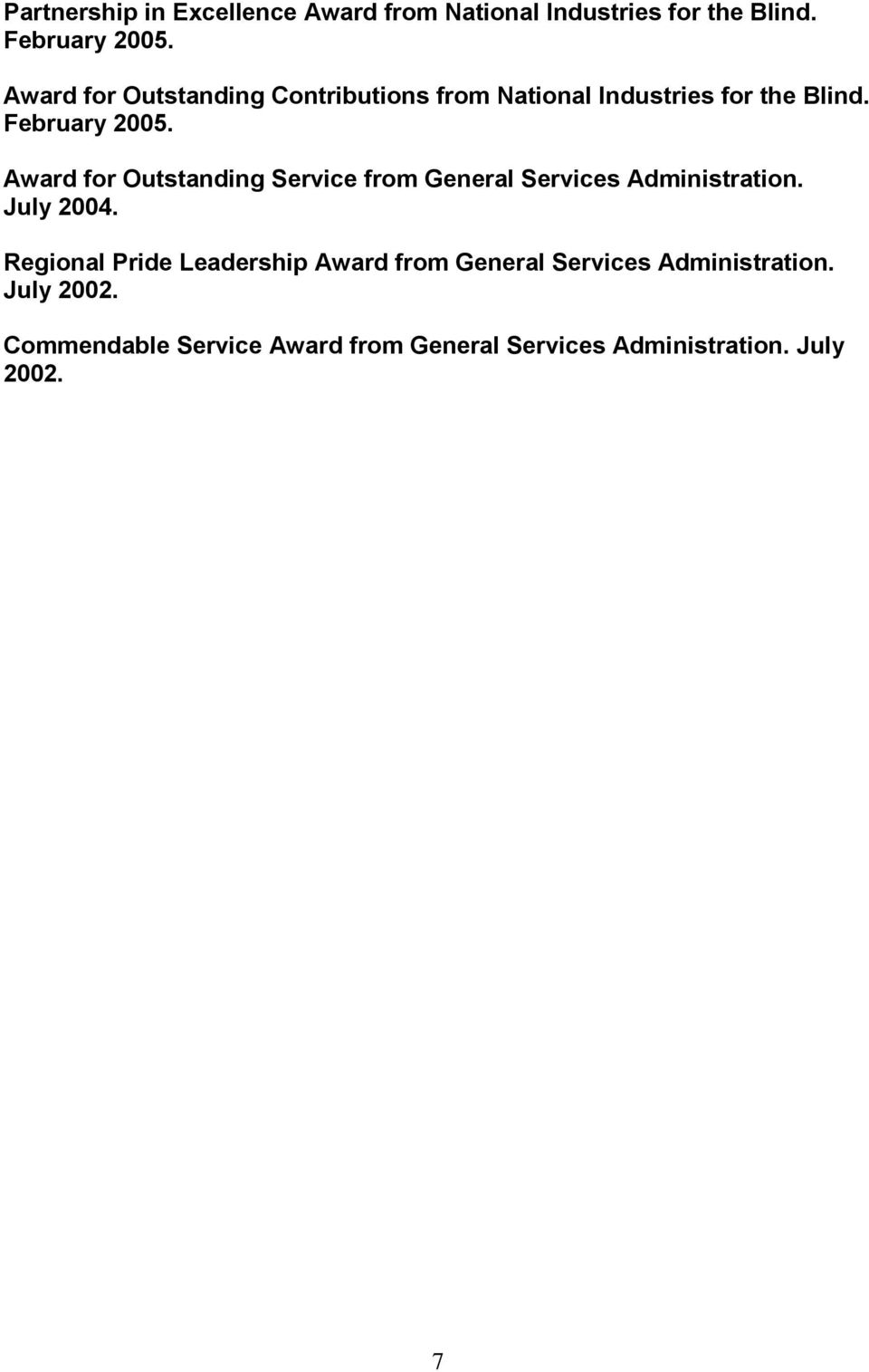 Award for Outstanding Service from General Services Administration. July 2004.
