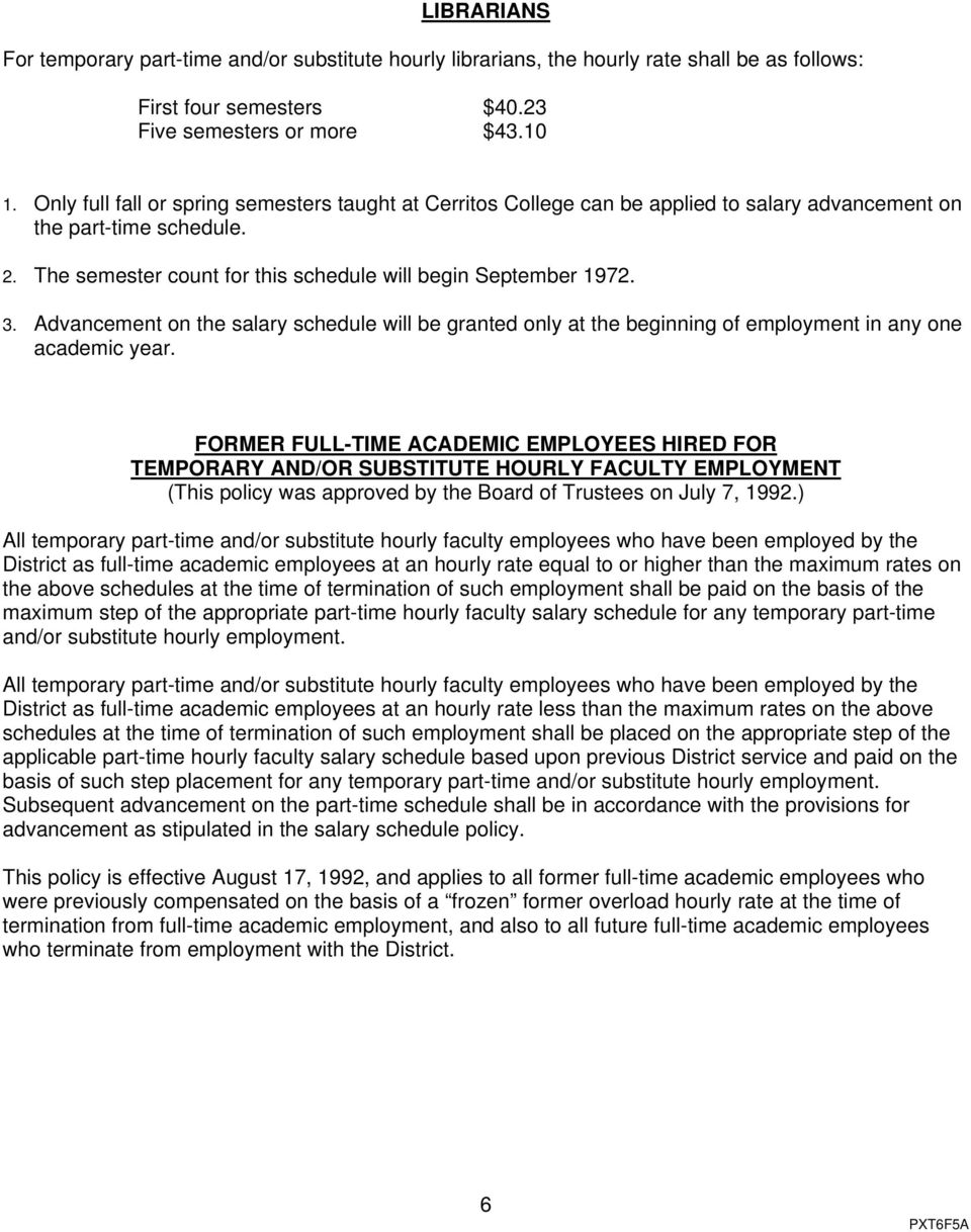 FORMER FULL-TIME ACADEMIC EMPLOYEES HIRED FOR TEMPORARY AND/OR SUBSTITUTE HOURLY FACULTY EMPLOYMENT (This policy was approved by the Board of Trustees on July 7, 1992.