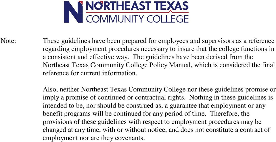 Also, neither Northeast Texas Community College nor these guidelines promise or imply a promise of continued or contractual rights.