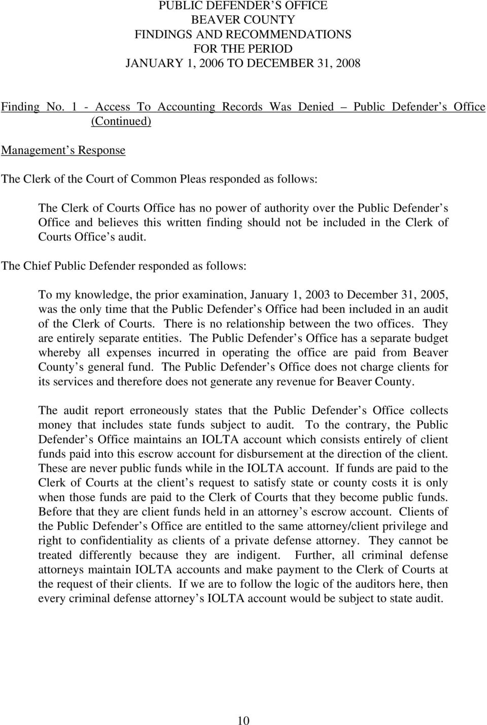 power of authority over the Public Defender s Office and believes this written finding should not be included in the Clerk of Courts Office s audit.