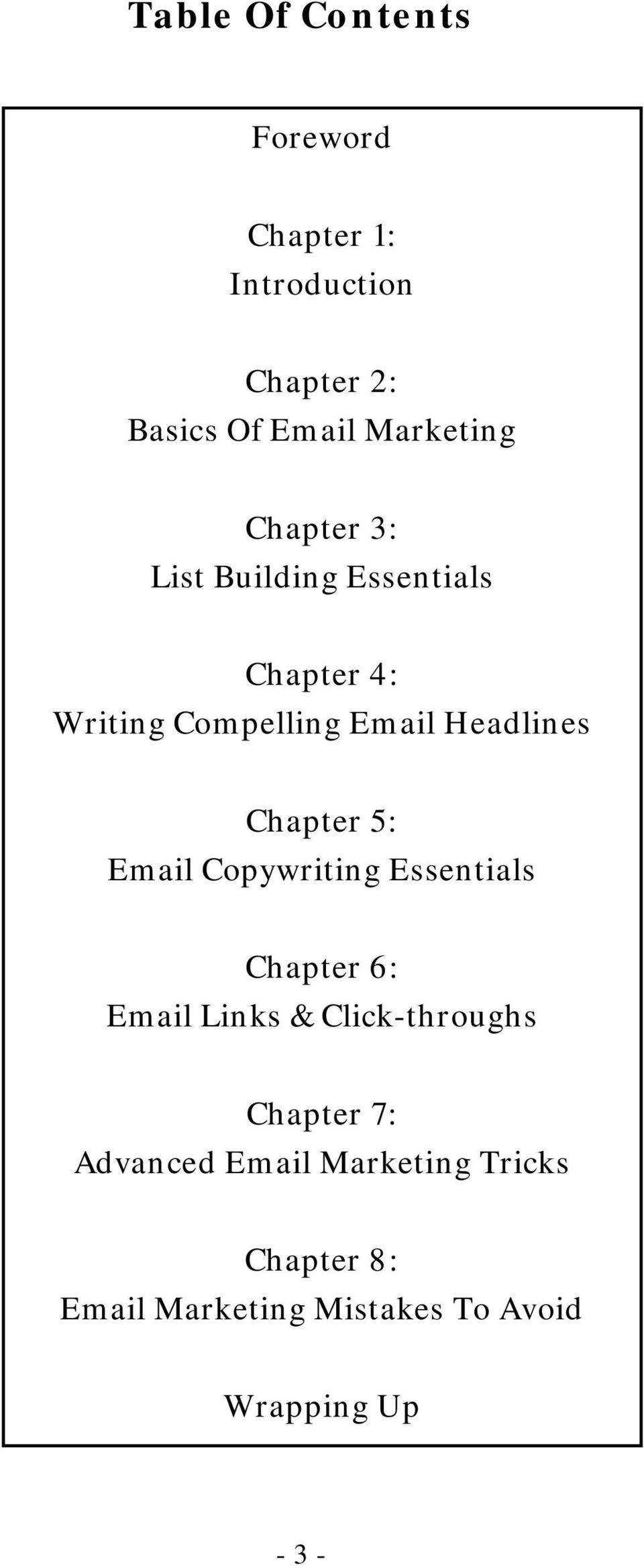 Chapter 5: Email Copywriting Essentials Chapter 6: Email Links & Click-throughs Chapter