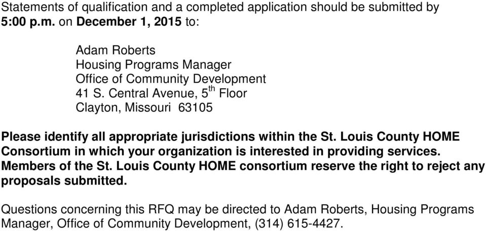 Louis County HOME Consortium in which your organization is interested in providing services. Members of the St.