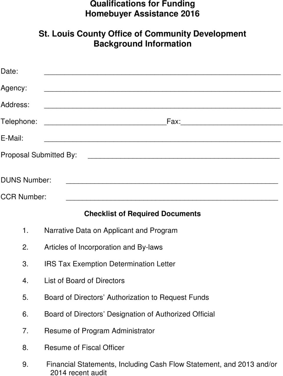 Checklist of Required Documents 1. Narrative Data on Applicant and Program 2. Articles of Incorporation and By-laws 3. IRS Tax Exemption Determination Letter 4.