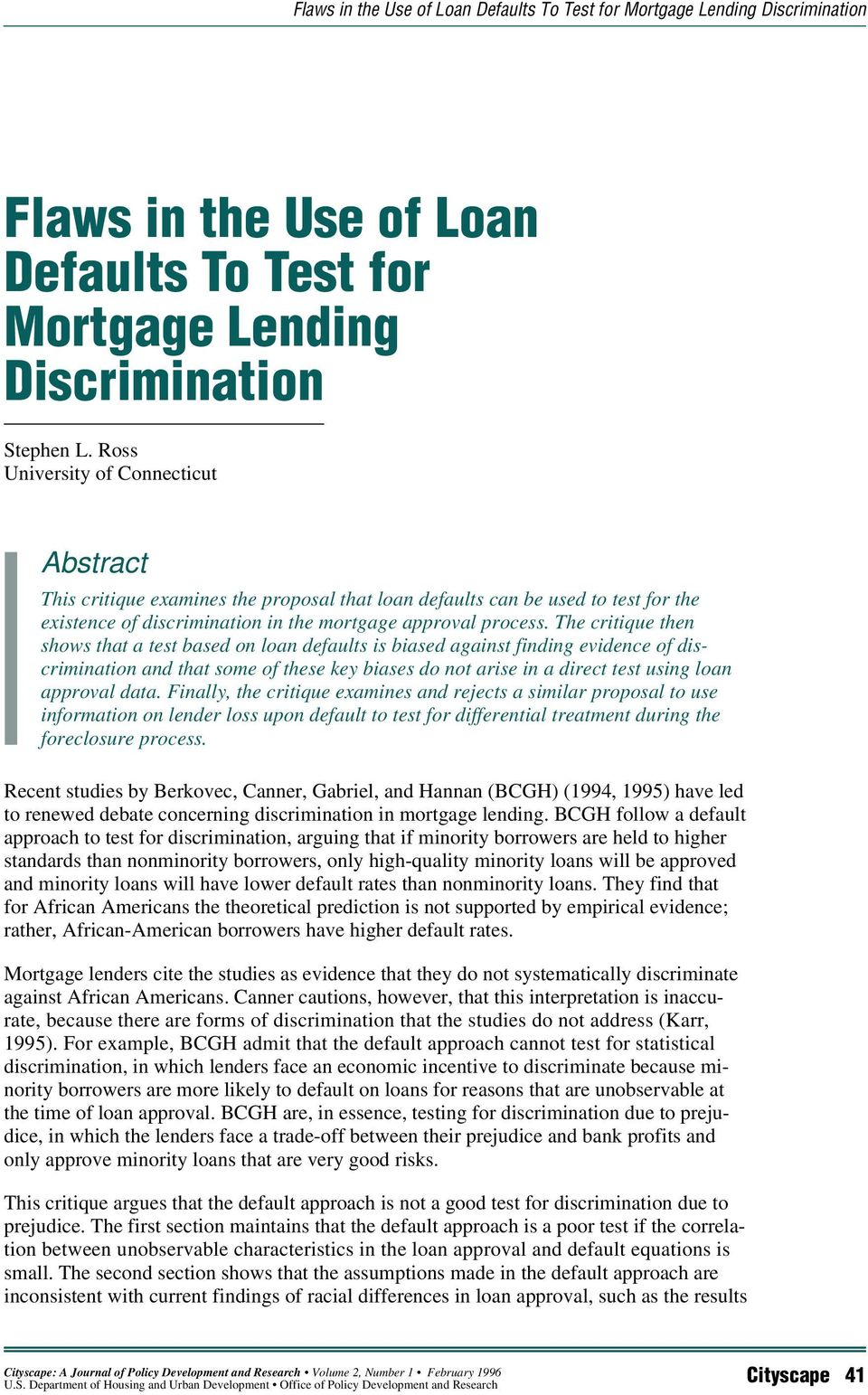 The critique then shows that a test based on loan defaults is biased against finding evidence of discrimination and that some of these key biases do not arise in a direct test using loan approval