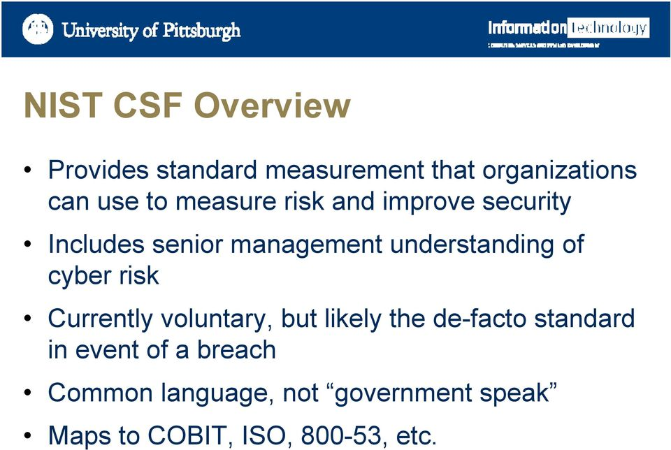cyber risk Currently voluntary, but likely the de-facto standard in event of