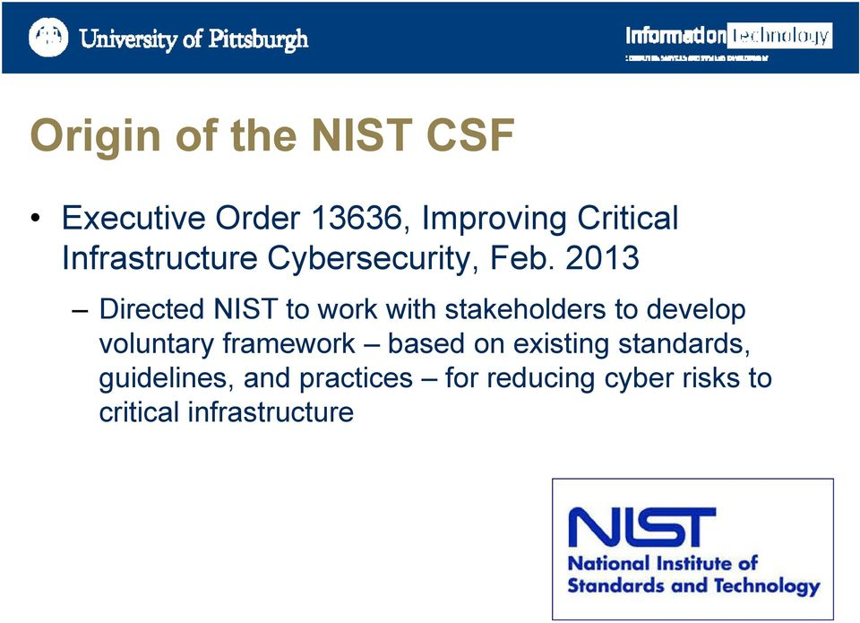 2013 Directed NIST to work with stakeholders to develop voluntary
