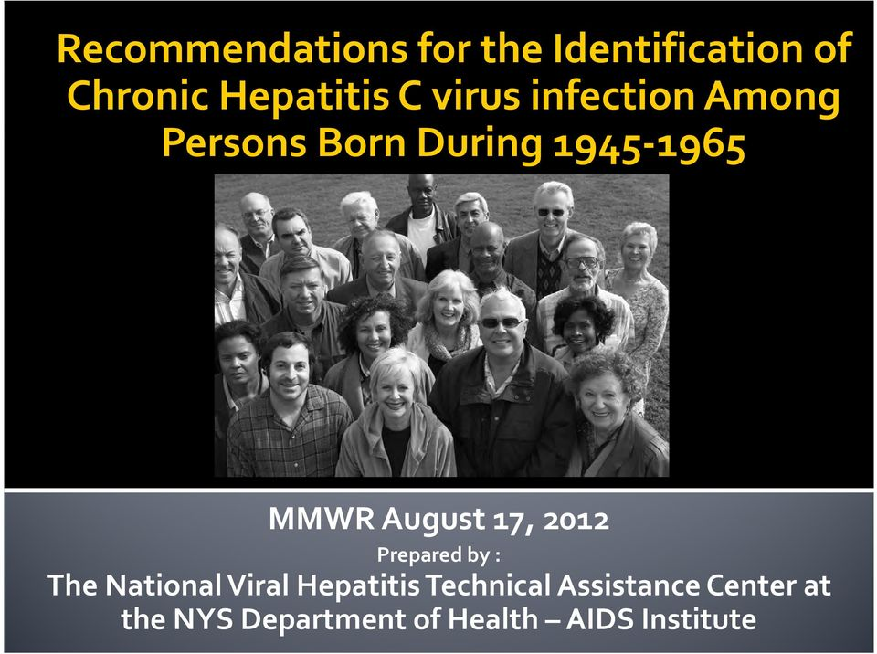 August 17, 2012 Prepared by : The National Viral Hepatitis