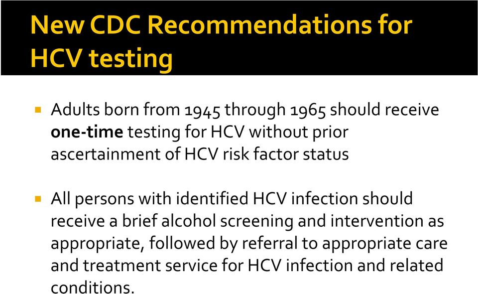 identified HCV infection should receive a brief alcohol screening and intervention as