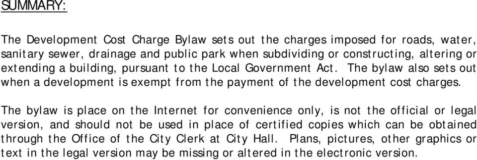 The bylaw also sets out when a development is exempt from the payment of the development cost charges.