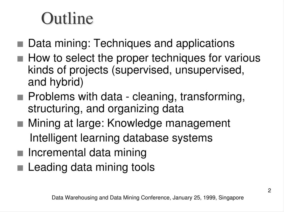 cleaning, transforming, structuring, and organizing data Mining at large: Knowledge