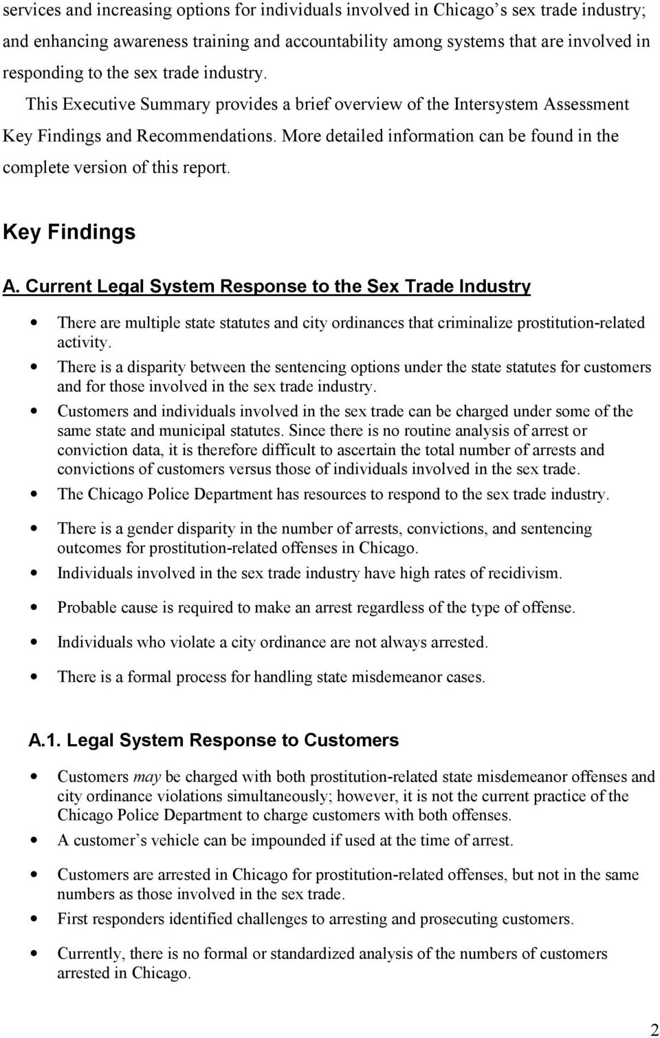 More detailed information can be found in the complete version of this report. Key Findings A.
