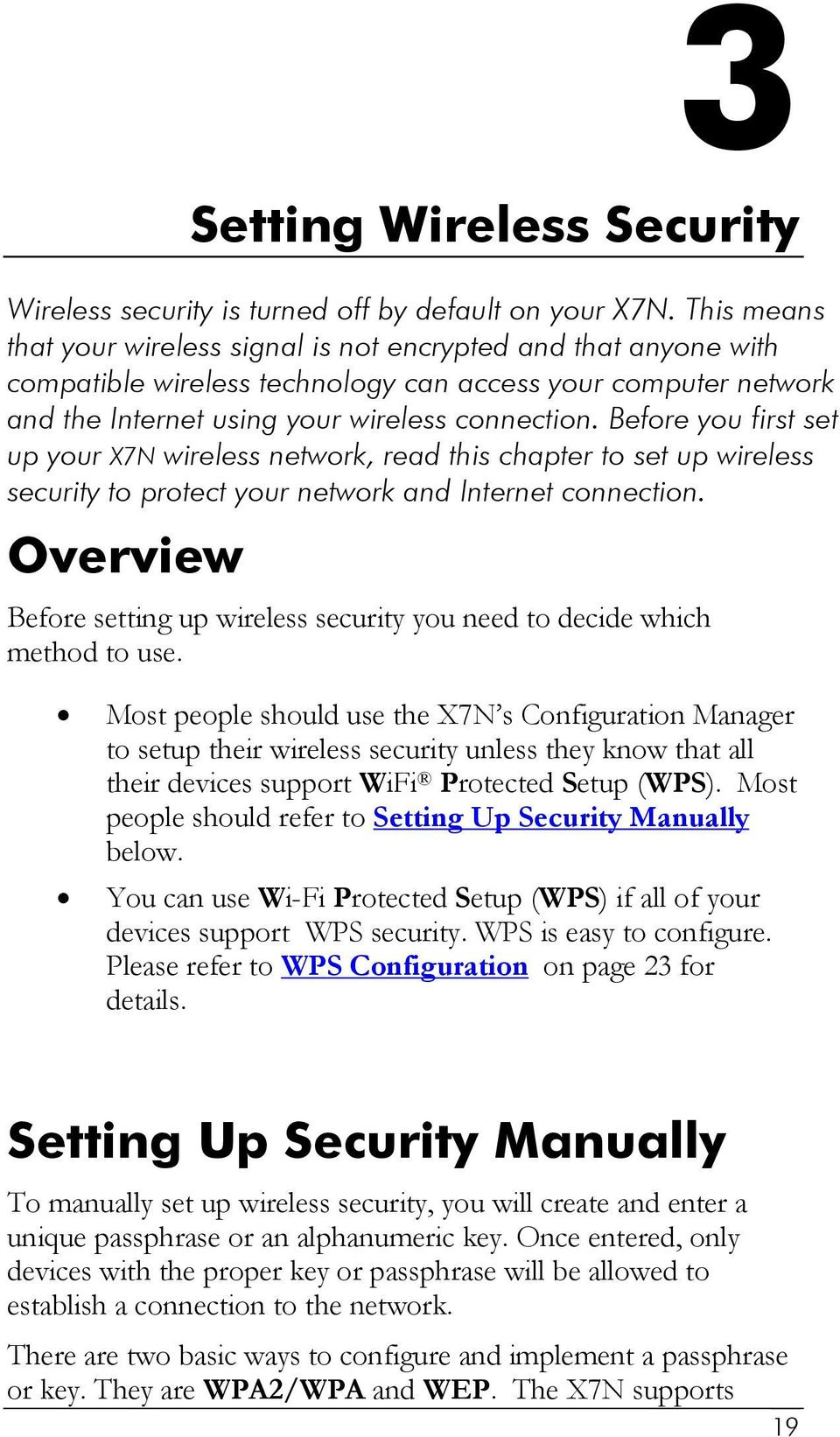 Before you first set up your X7N wireless network, read this chapter to set up wireless security to protect your network and Internet connection.