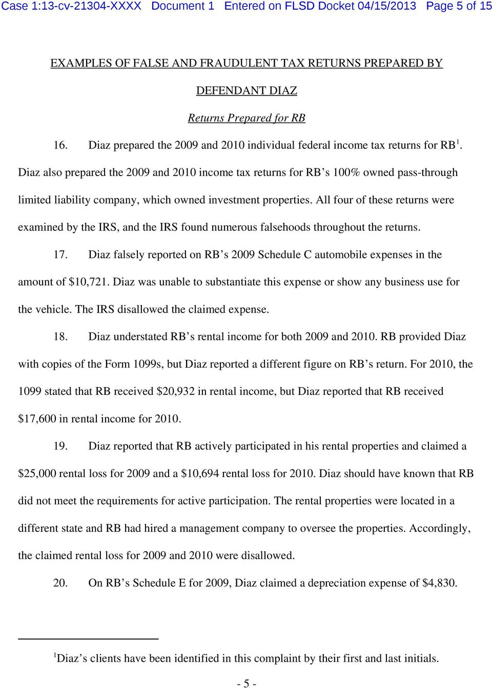 Diaz also prepared the 2009 and 2010 income tax returns for RB s 100% owned pass-through limited liability company, which owned investment properties.