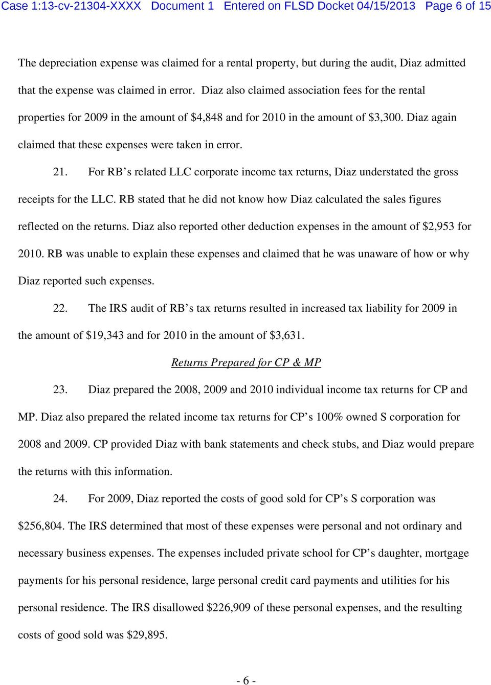 Diaz again claimed that these expenses were taken in error. 21. For RB s related LLC corporate income tax returns, Diaz understated the gross receipts for the LLC.
