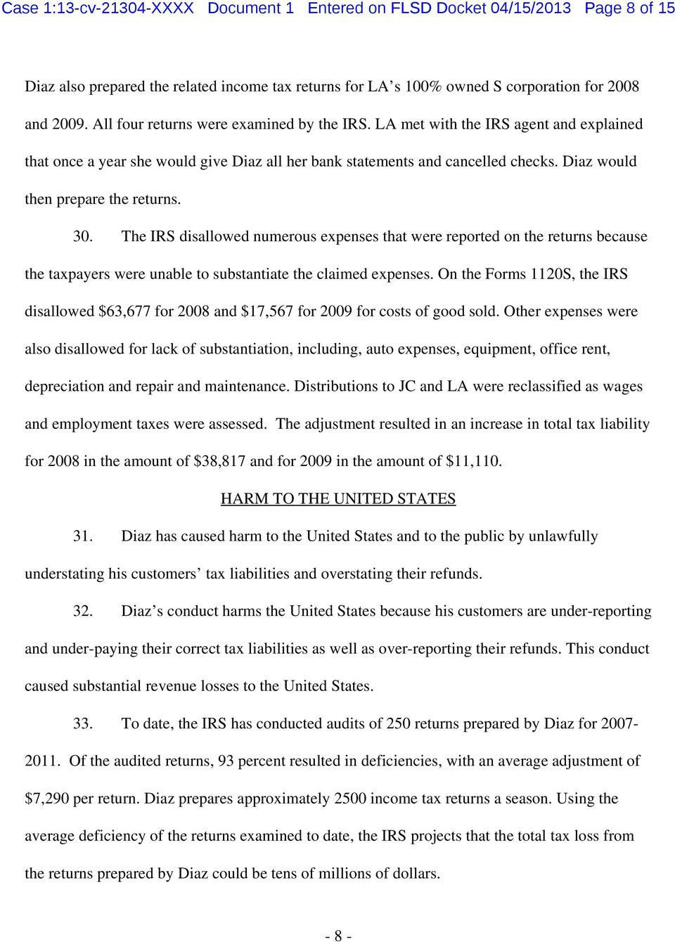 Diaz would then prepare the returns. 30. The IRS disallowed numerous expenses that were reported on the returns because the taxpayers were unable to substantiate the claimed expenses.