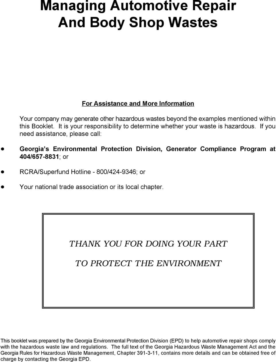 Georgia s Environmental Protection Division, Generator Compliance Program at 404/657-8831; or! RCRA/Superfund Hotline - 800/424-9346; or! Your national trade association or its local chapter.