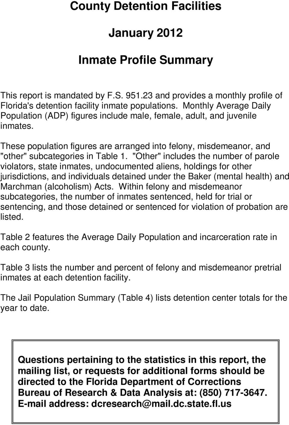 """Other"" includes the number of parole violators, state inmates, undocumented aliens, holdings for other jurisdictions, and individuals detained under the Baker (mental health) and Marchman"