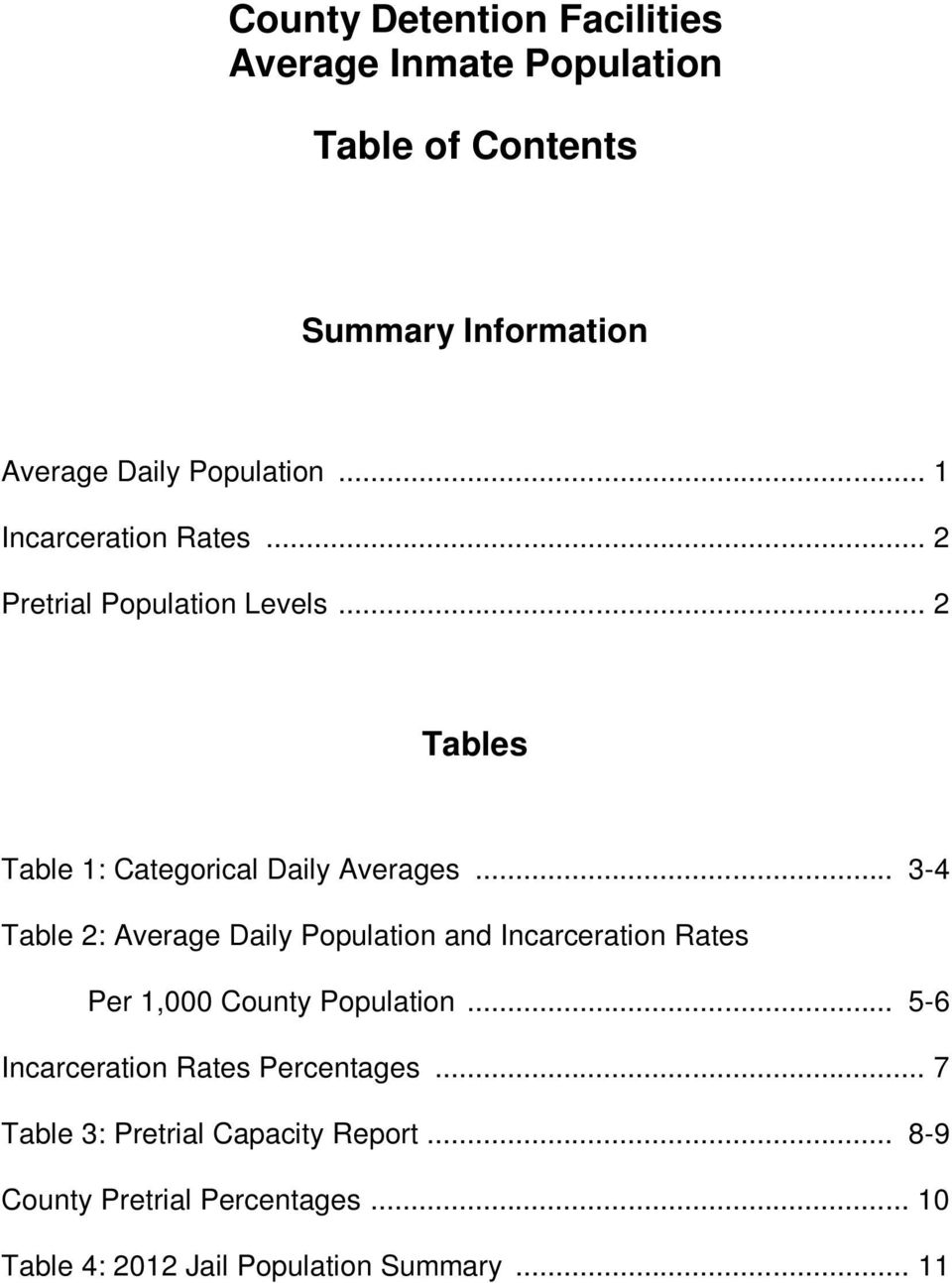 .. 3-4 Table 2: Average Daily Population and Incarceration Rates Per 1,000 County Population.