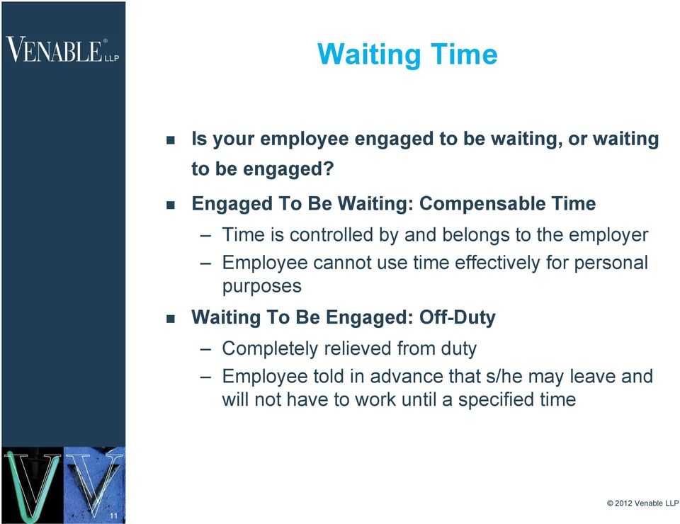 Employee cannot use time effectively for personal purposes Waiting To Be Engaged: Off-Duty