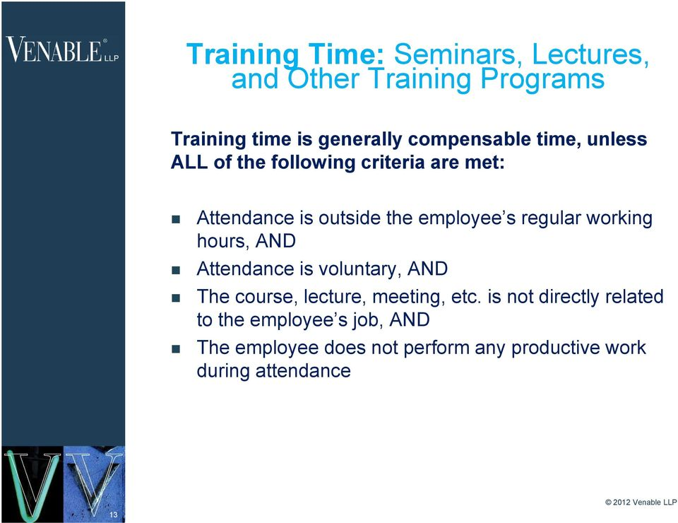 regular working hours, AND Attendance is voluntary, AND The course, lecture, meeting, etc.