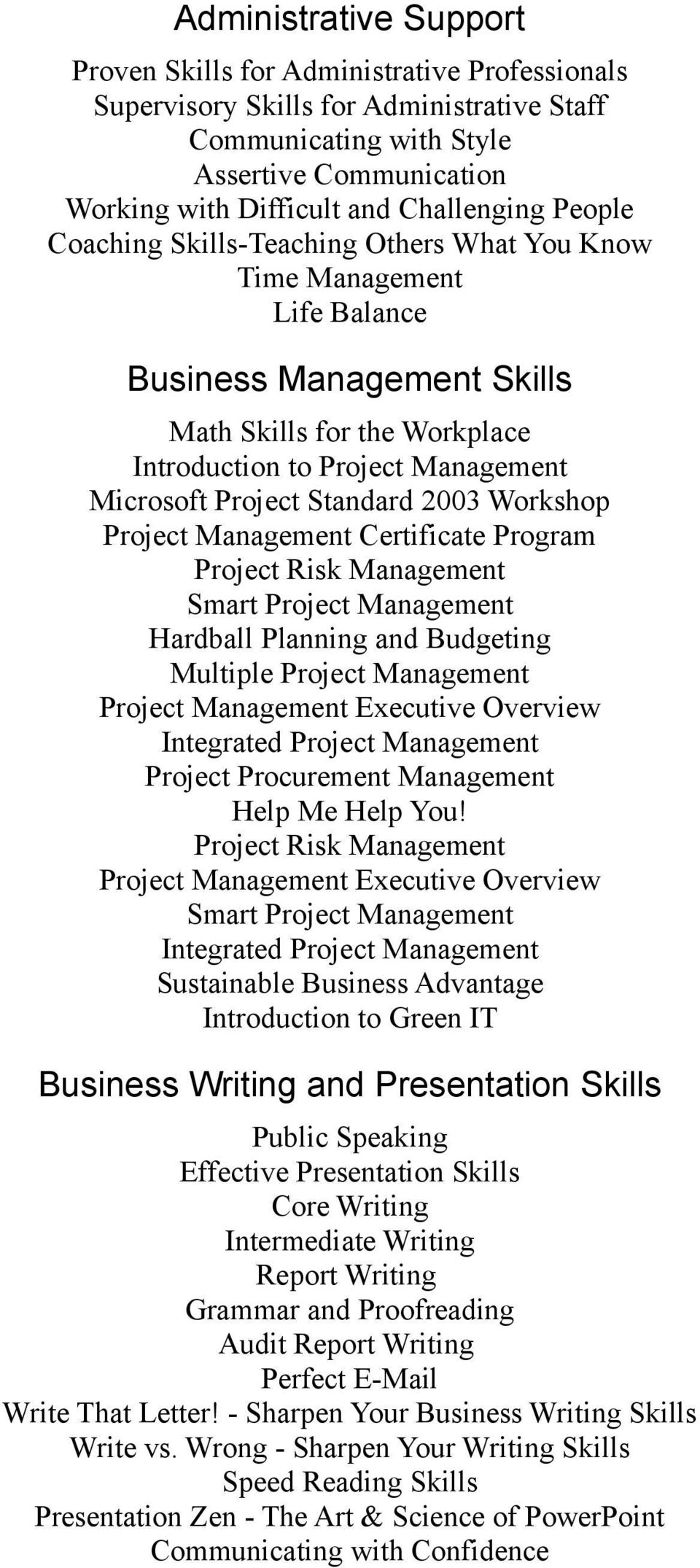 Project Standard 2003 Workshop Project Management Certificate Program Project Risk Management Smart Project Management Hardball Planning and Budgeting Multiple Project Management Project Management