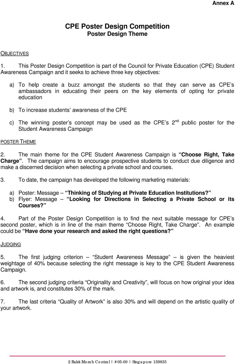 students so that they can serve as CPE s ambassadors in educating their peers on the key elements of opting for private education b) To increase students awareness of the CPE c) The winning poster s