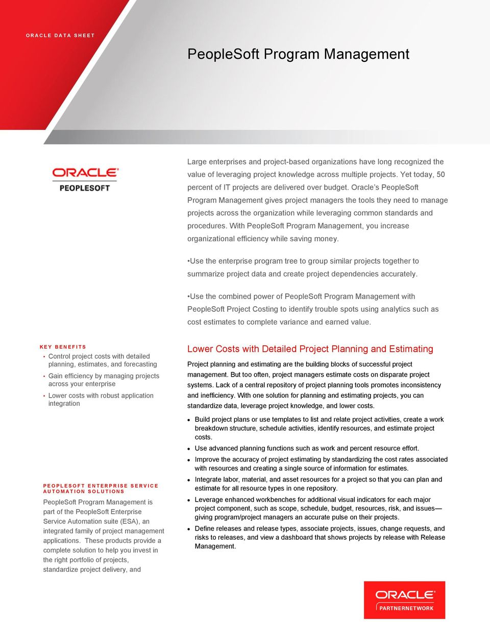 Oracle s PeopleSoft Program Management gives project managers the tools they need to manage projects across the organization while leveraging common standards and procedures.