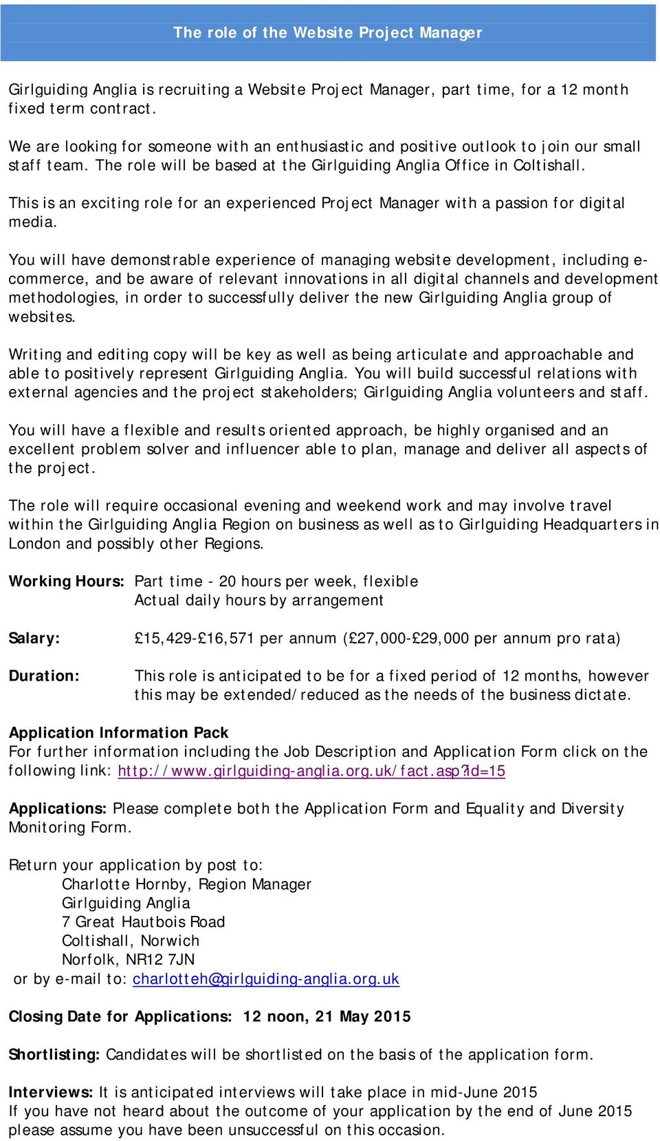 This is an exciting role for an experienced Project Manager with a passion for digital media.