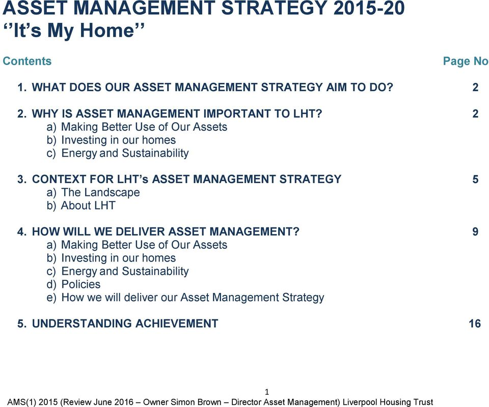 CONTEXT FOR LHT s ASSET MANAGEMENT STRATEGY 5 a) The Landscape b) About LHT 4. HOW WILL WE DELIVER ASSET MANAGEMENT?