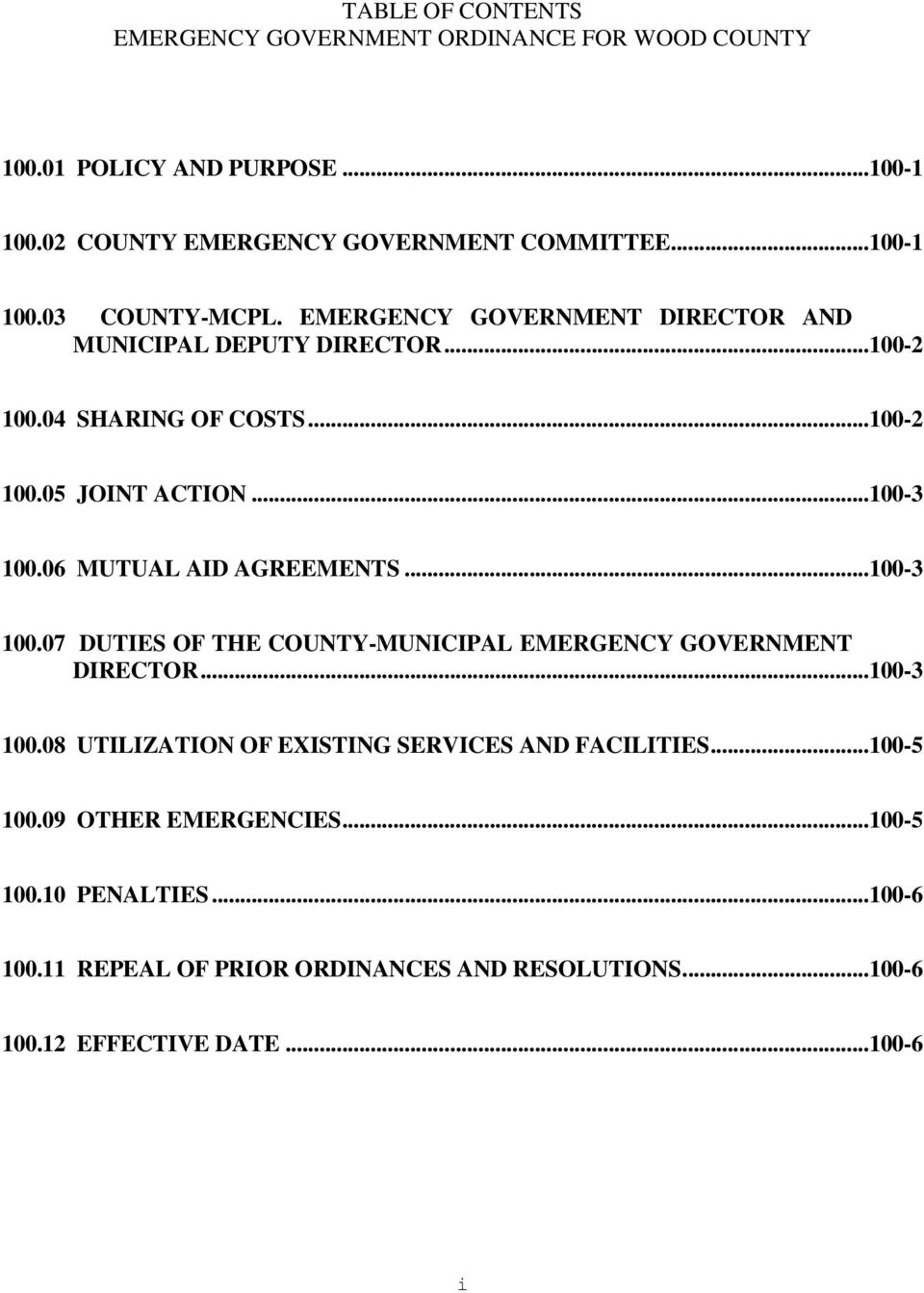 06 MUTUAL AID AGREEMENTS...100-3 100.07 DUTIES OF THE COUNTY-MUNICIPAL EMERGENCY GOVERNMENT DIRECTOR...100-3 100.08 UTILIZATION OF EXISTING SERVICES AND FACILITIES.