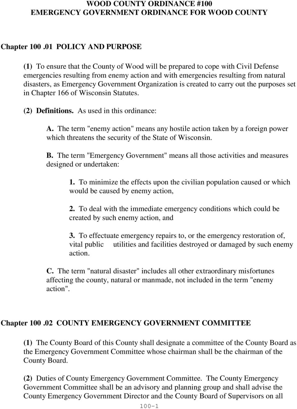 as Emergency Government Organization is created to carry out the purposes set in Chapter 166 of Wisconsin Statutes. (2) Definitions. As used in this ordinance: A.