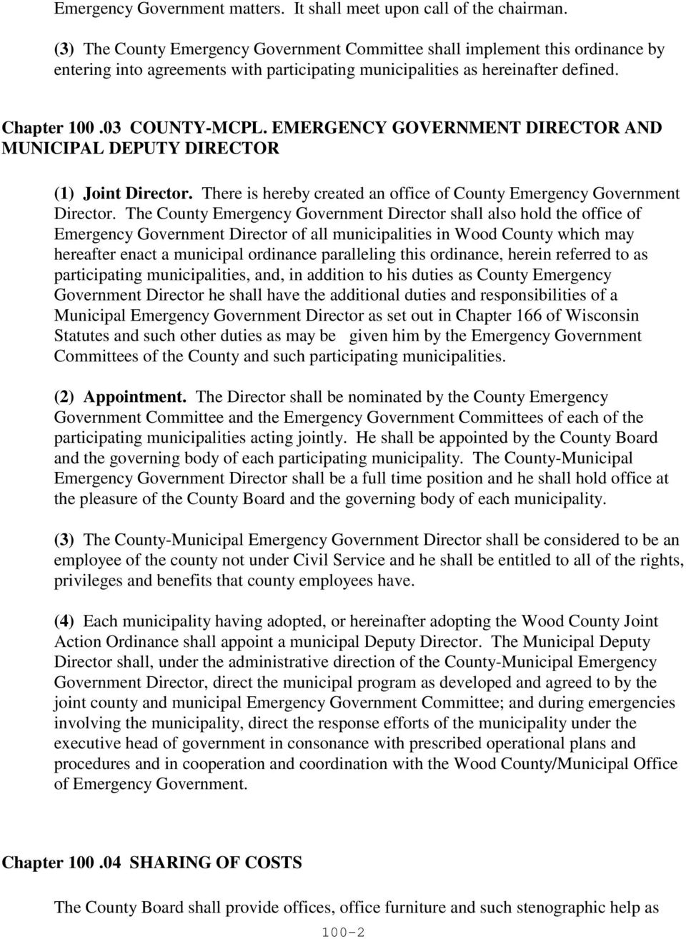 EMERGENCY GOVERNMENT DIRECTOR AND MUNICIPAL DEPUTY DIRECTOR (1) Joint Director. There is hereby created an office of County Emergency Government Director.