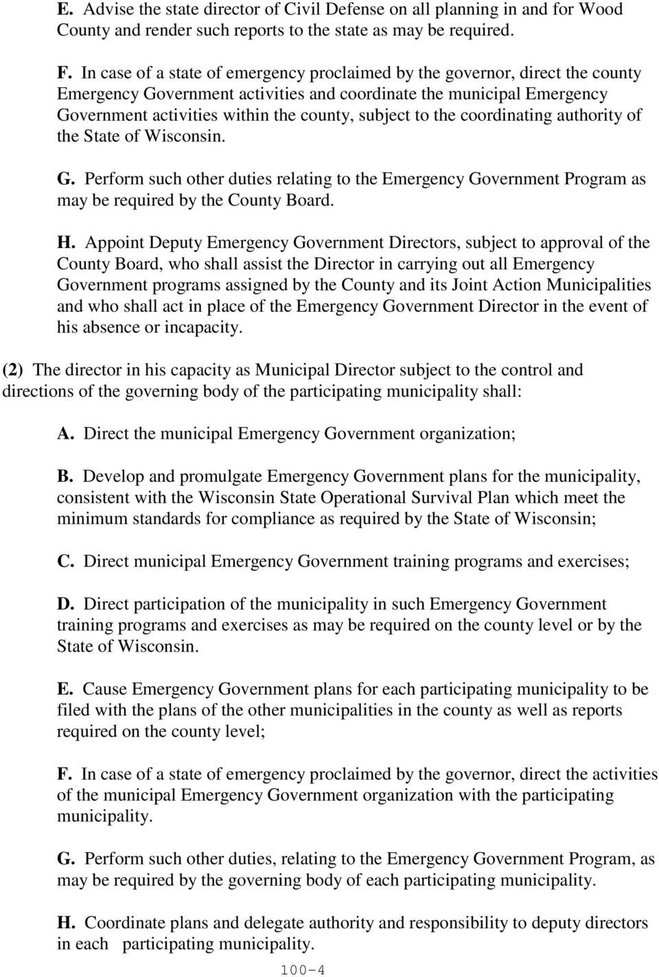 to the coordinating authority of the State of Wisconsin. G. Perform such other duties relating to the Emergency Government Program as may be required by the County Board. H.