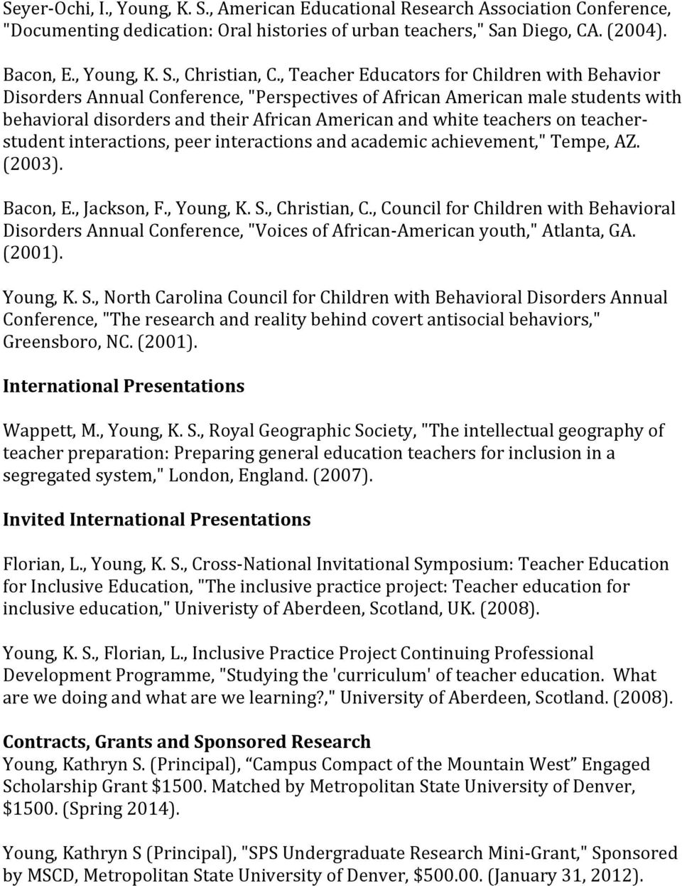 "teacher- student interactions, peer interactions and academic achievement,"" Tempe, AZ. (2003). Bacon, E., Jackson, F., Young, K. S., Christian, C."