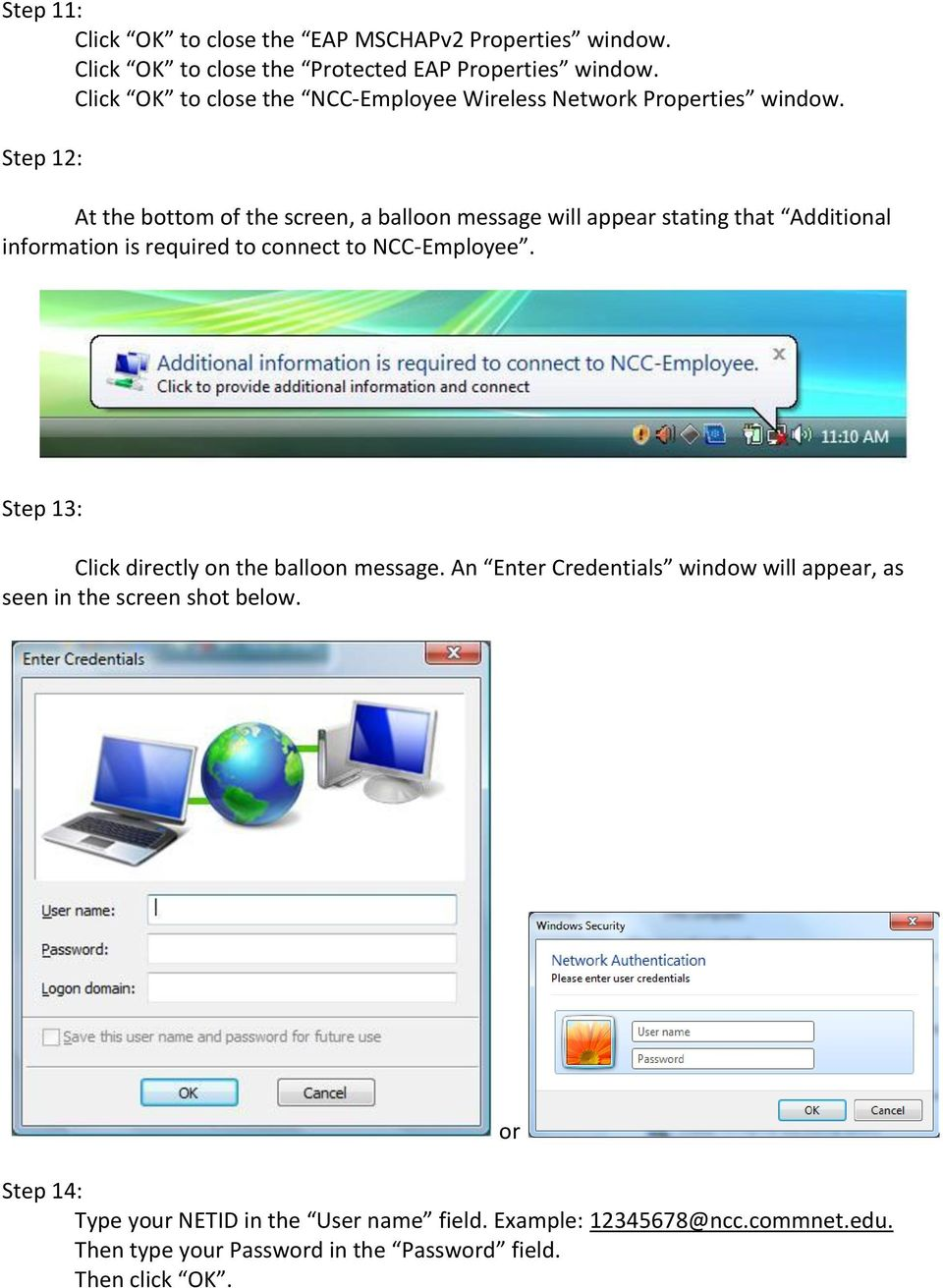 Step 12: At the bottom of the screen, a balloon message will appear stating that Additional information is required to connect to NCC-Employee.